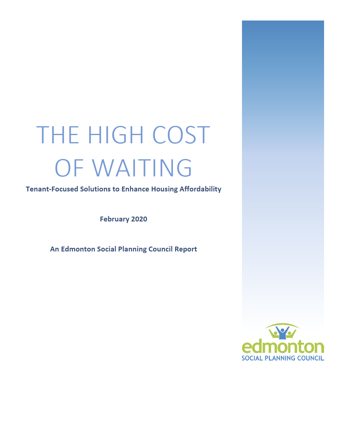 THE HIGH COST OF WAITING - Tenant-Focused Solutions to Enhance Housing Affordability